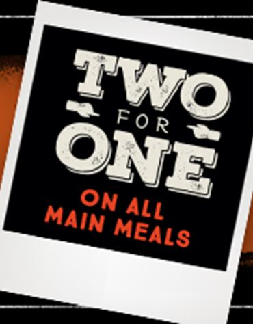 Two For One On Main Meals