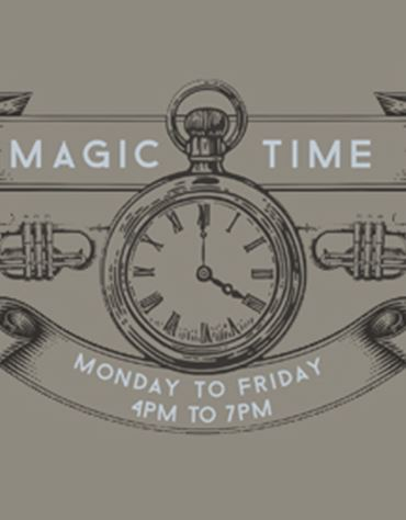 Magic Time - Monday to Friday 4pm - 7pm